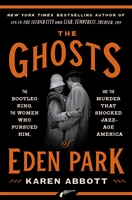 The Ghosts of Eden Park by  Karen Abbott