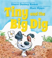 Tiny and the Big Dig by Sherri Duskey Rinker and Matt Myers