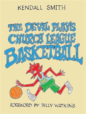 The Devil Plays Church League Basketball