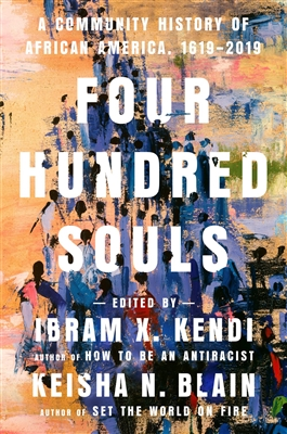 Four Hundred Souls by Ibram X Kendi