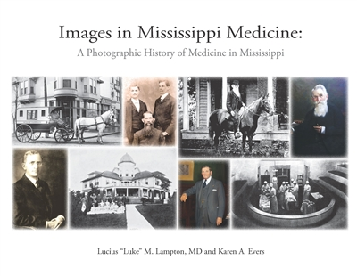 Images in Mississippi Medicine: A Photographic History of Medicine in Mississippi