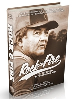 Rock & Fire: The Autobiography of the Coach Who Made a Difference in Mississippi High School Baseball