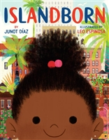 Islandborn by Junot Díaz | illustrated by Leo Espinosa
