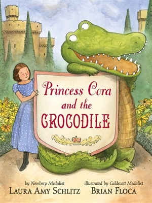 Princess Cora and the Crocodile written by Laura Amy Schlitz | illustrated by Brian Floca