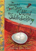 The Unexpected Love Story of Alfred Fiddleduckling Timothy Basil Ering