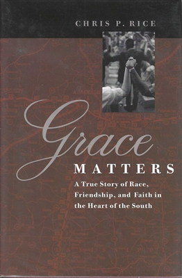 Grace Matters by Chris P. Rice
