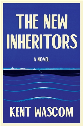 The New Inheritors Kent Wascom