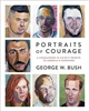 Portraits of Courage by George W. Bush