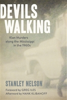 Devils Walking by Stanley Nelson