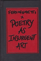 Poetry As Insurgent Art by Lawrence Ferlinghetti