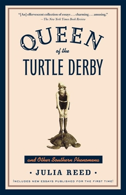 Queen of the Turtle Derby by Julia Reed