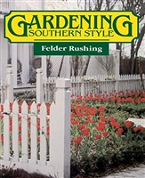 Gardening Southern Style by Felder Rushing