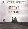 One Time One Place by Eudora Welty