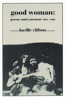 good woman poems and memoir by lucille clifton