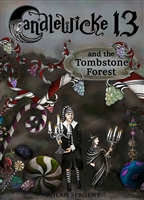 Candlewicke 13 and the Tombstone Forest (hardcover)