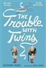 The Trouble with Twins Kathryn Siebel