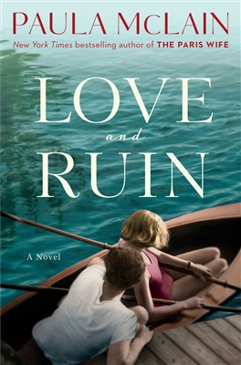 Love and Ruin Paula McLain