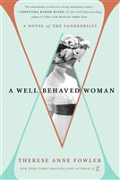 V A Well Behaved Woman by Therese Anne Fowler