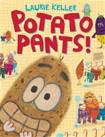 Potato Pants Laurie Keller