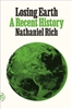 Losing Earth: A Recent History Nathaniel Rich