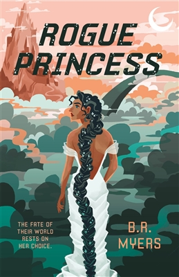 Rogue Princess by B. R. Myers