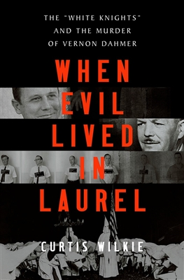 When Evil Lived in Laurel by Curtis Wilkie