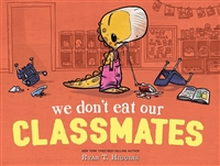 We Don't Eat Our Classmates Ryan Higgans