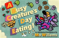 A Busy Creature's Day Eating by Mo Willems