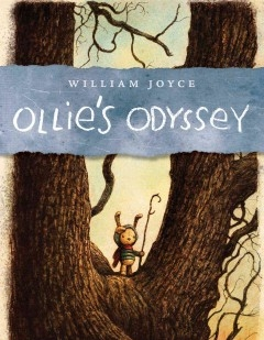 Ollie's Odyssey by William Joyce