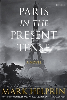 Paris in the Present Tense by Mark Helprin