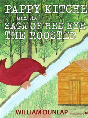 Pappy Kitchens and the Saga of Red Eye the Rooster