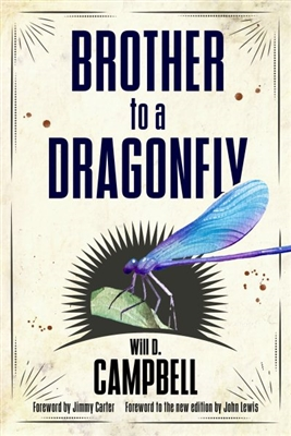 Brother to a Dragonfly Will D. Campbell