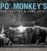 Po' Monkey's: Portrait of a Juke Joint