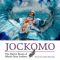 Jockomo: The Native Roots of Mardi Gras Indians by John McCusker