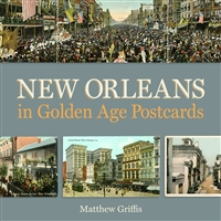New Orleans in Golden Age Postcards by Matthew Griffis