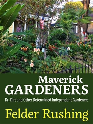 Maverick Gardeners by Felder Rushing