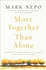 More Together Than Alone Mark Nepo