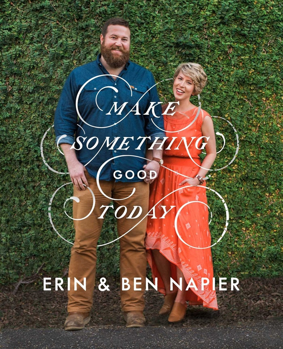 make something good today by erin ben napier signed first edition