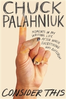 Consider This by Chuck Palahniuk
