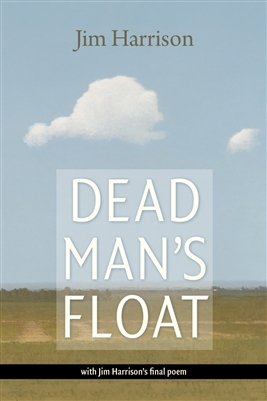 Dead Mans Float Jim Harrison