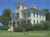 Great Houses of Mississippi by Mary Carol Miller