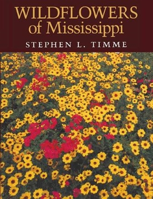 Wildflowers of Mississippi by Stephen L. Timme