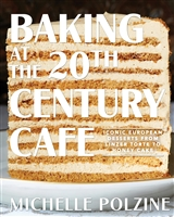 Baking at the 20th Century Cafe by Michelle Polzine