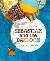 Sebastian and the Balloon by Philip C. Stead