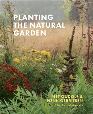 Planting the Natural Garden by Piet Oudolf and Henk Gerristen