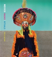 Mexico Masks Rituals by Phyllis Galembo