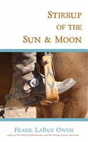 Stirrup of the Sun and Moon by Frank LaRue Owen