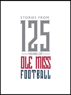 Stories from 125 Years of Ole Miss Football