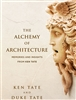 The Alchemy of Architecture