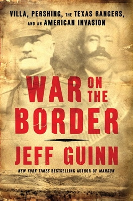 War on the Border by Jeff Guinn